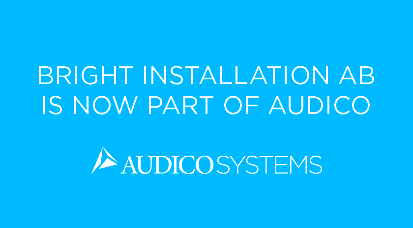 A new and more versatile Audico Systems AB - Bright Installation AB merges with Audico